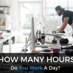 How Many Hours Do You Work A Day?